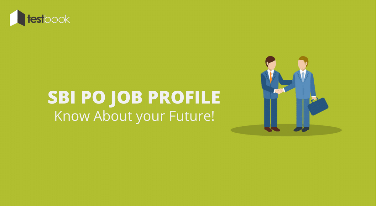 Here's a Preview to your Future - SBI PO Job Profile 2017!