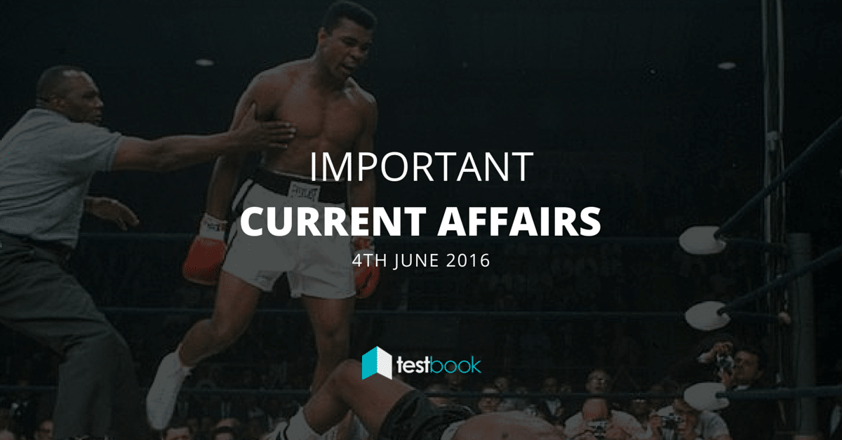 Important Current Affairs 4th June 2016 with PDF