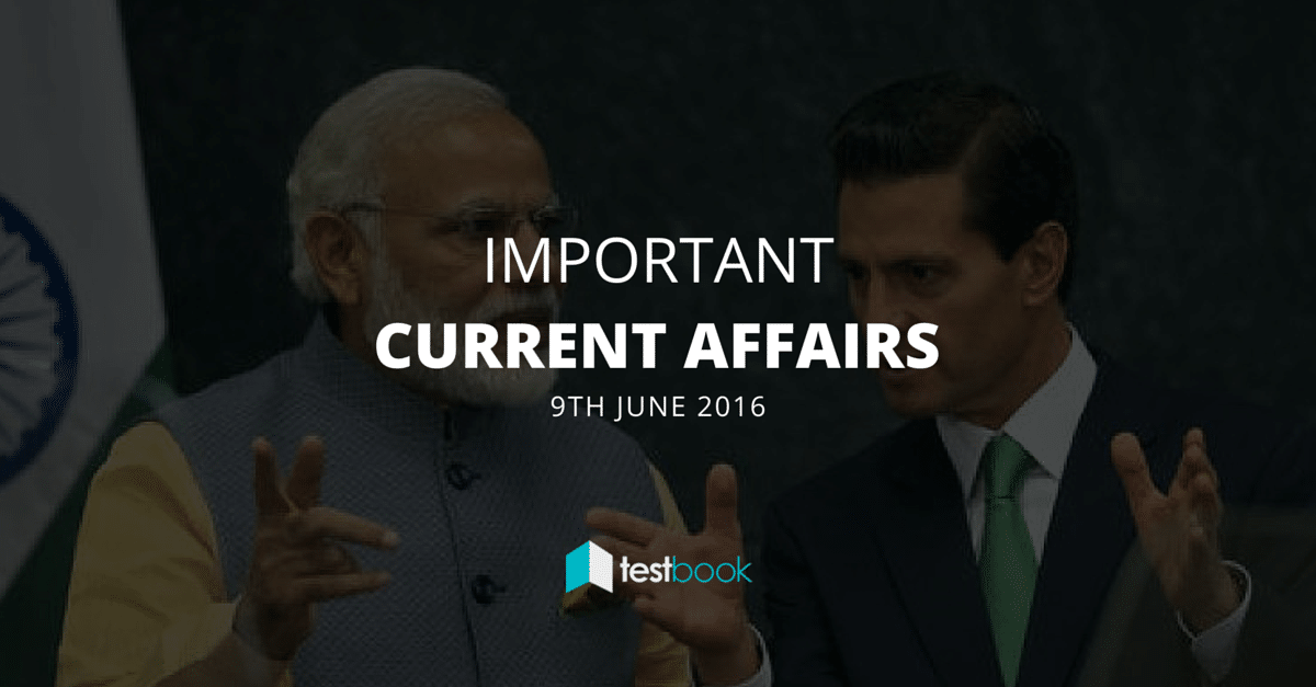 Important Current Affairs 9th June 2016 with PDF