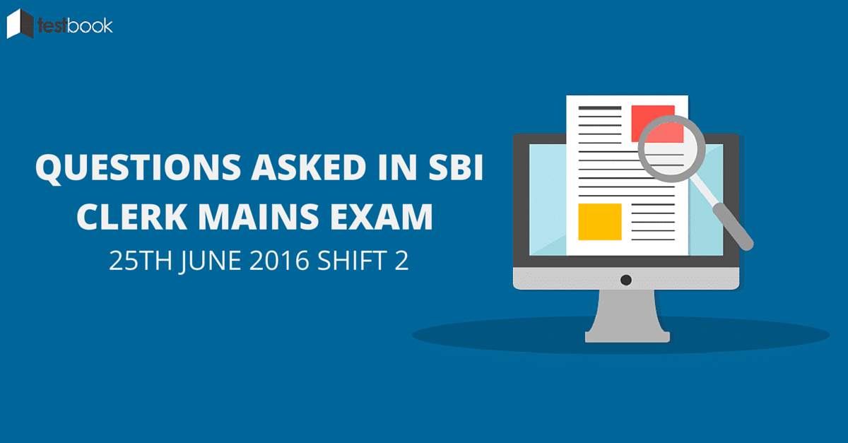 Questions Asked in SBI Clerk Mains 25th June 2016 Shift 2