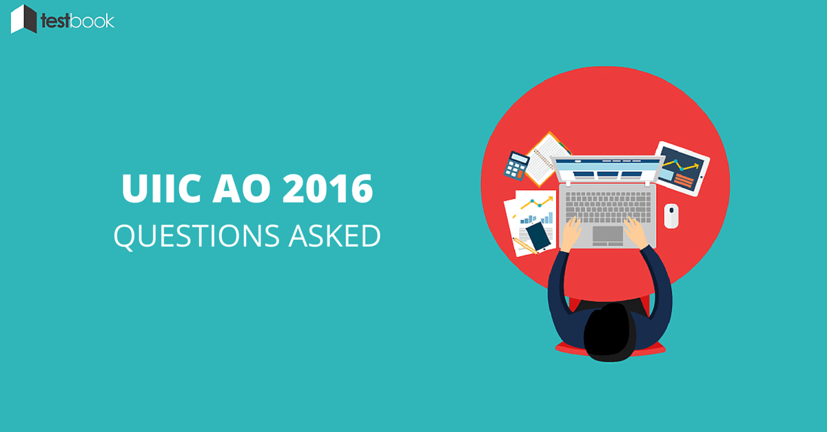 Questions Asked in UIIC AO 2016 Exam