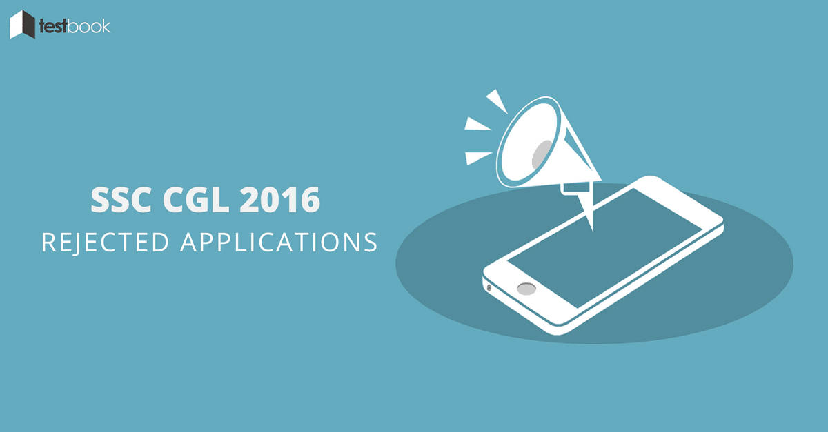 List of Rejected SSC Application for CGL 2016