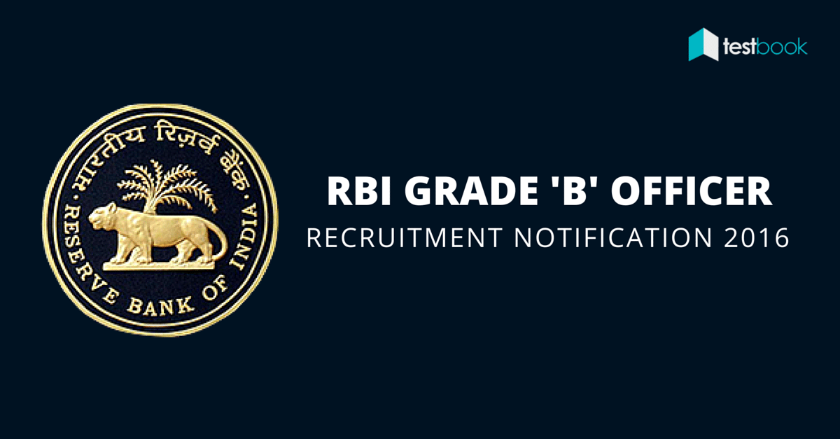 RBI Recruitment 2016 Notification - Grade B Officers (General)