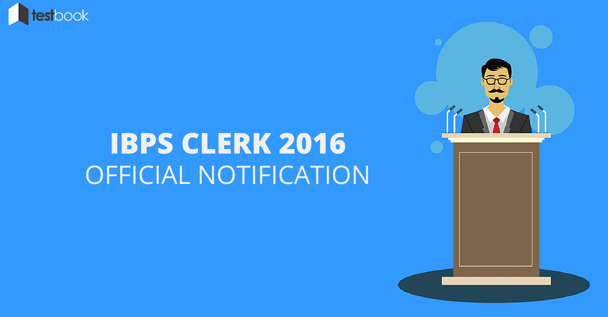 IBPS Clerk Notification 2016 Out!