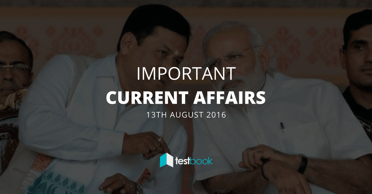 Important Current Affairs 13th August 2016 with PDF