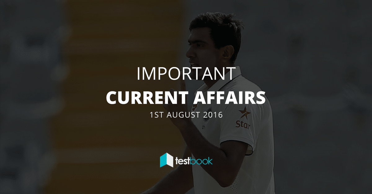 Important Current Affairs 1st August 2016 with PDF