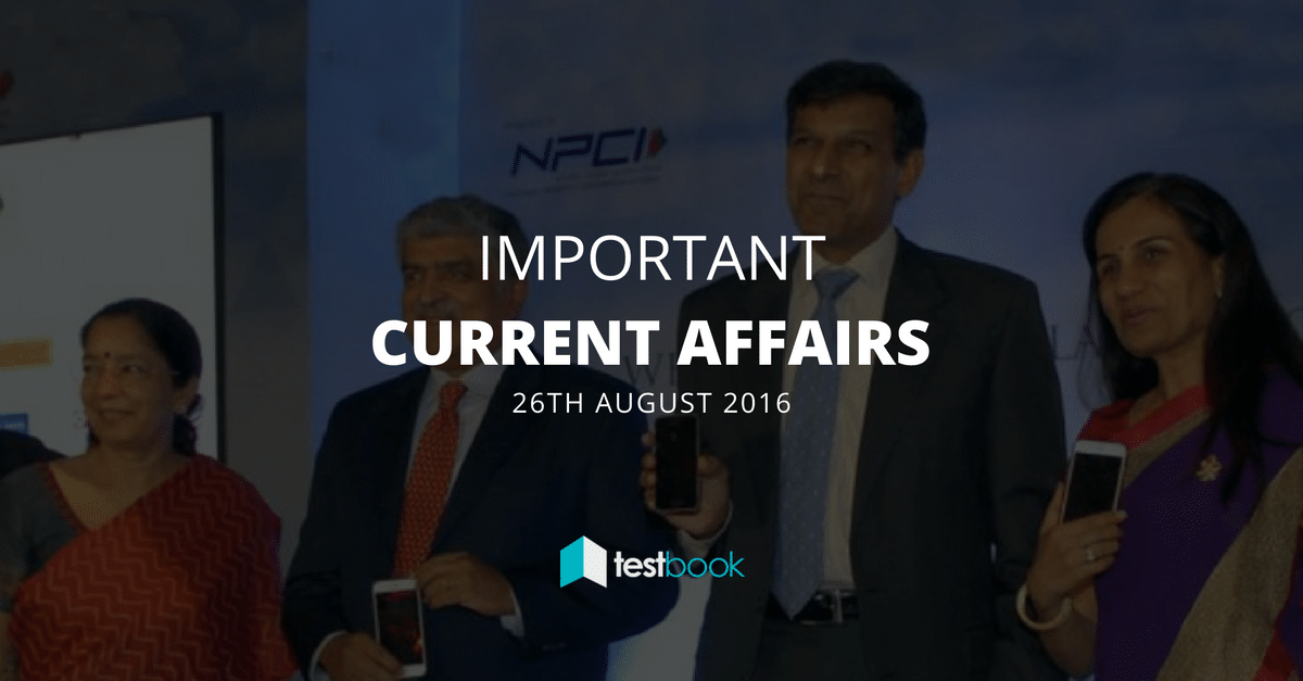 Important Current Affairs 26th August 2016 with PDF