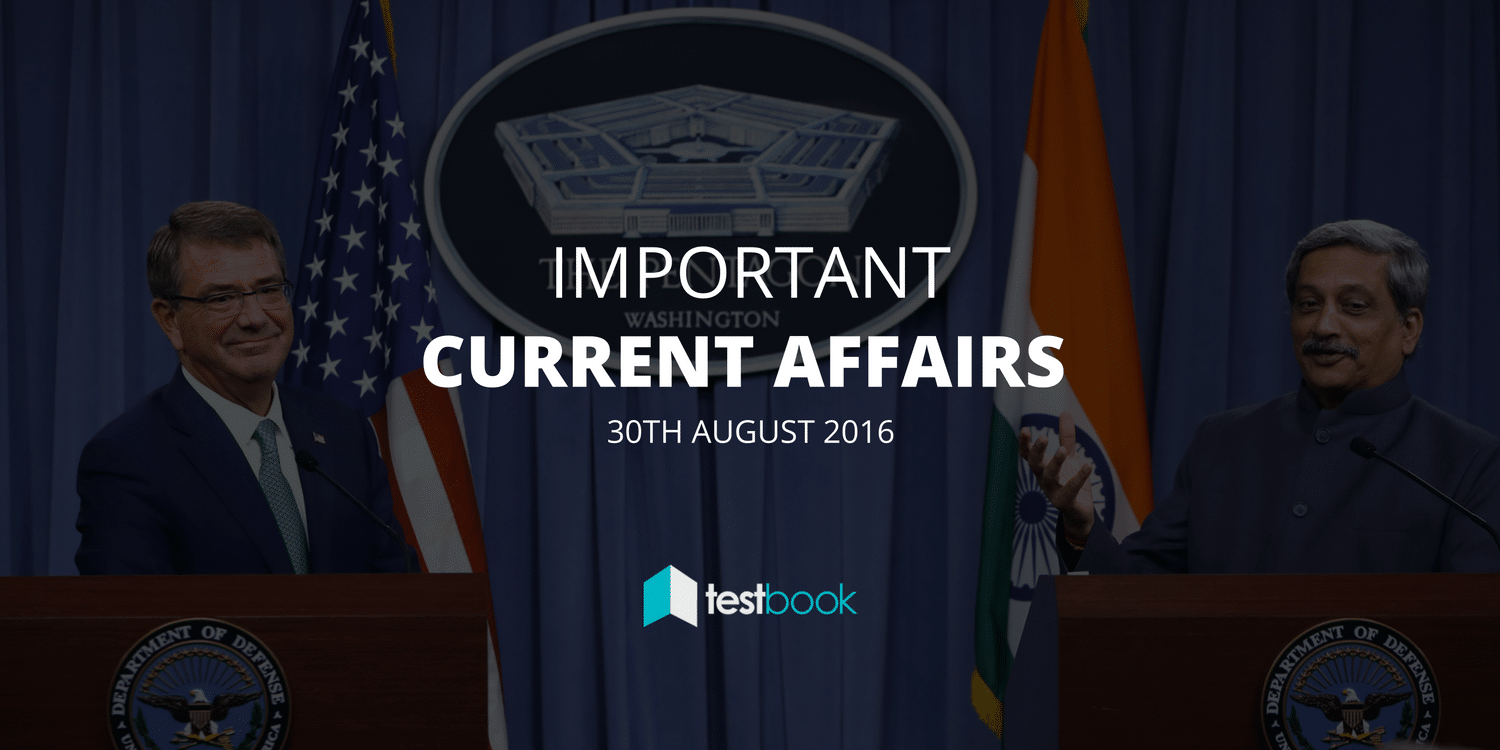 Important Current Affairs 30th August 2016 with PDF