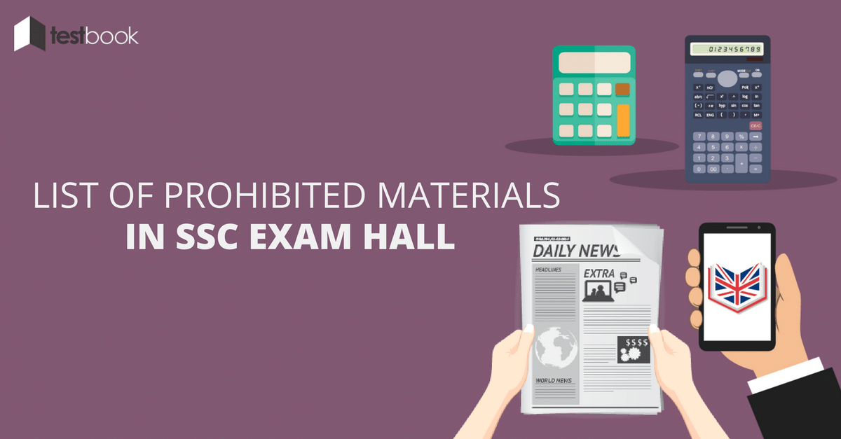 List of Prohibited Materials in SSC Exam Hall for CHSL Tier I
