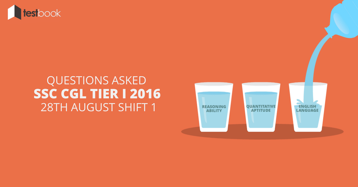 Questions Asked in SSC CGL Tier I Exam 28th August Shift 1