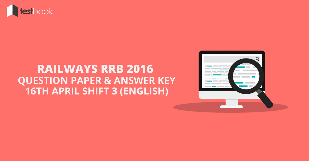 Official Railway RRB Question Paper 16th April 2016 Shift 3 in English with Answer Key