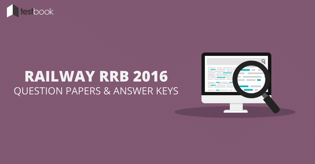Railway RRB Question Papers and Official Answer Keys