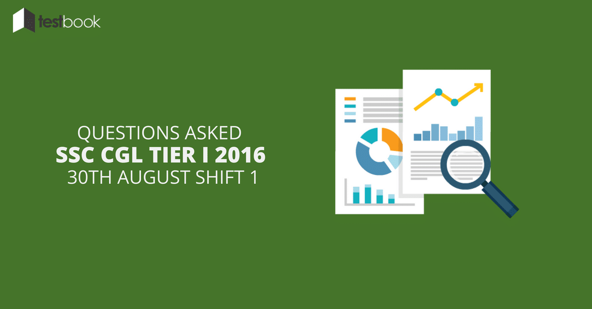 SSC CGL Tier I 30th August Shift 1 - Questions Asked