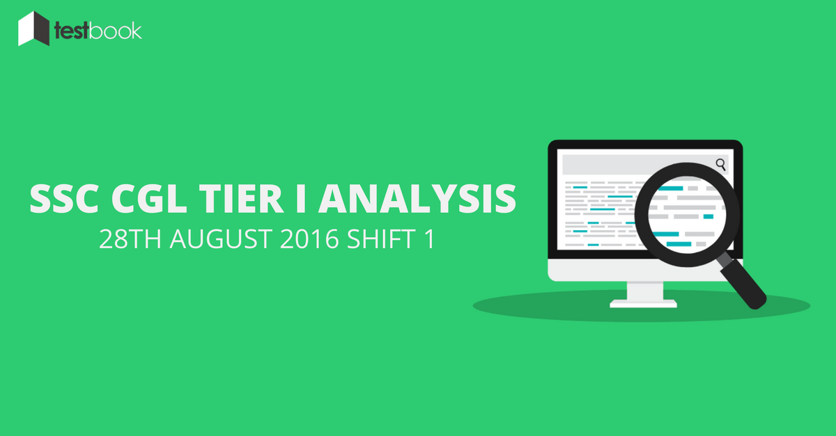 SSC CGL Tier I Analysis 28th August 2016 Shift 1