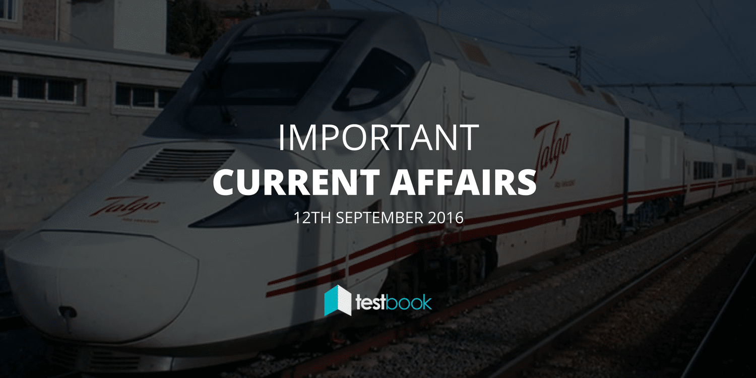 Important Current Affairs 12th September 2016 with PDF