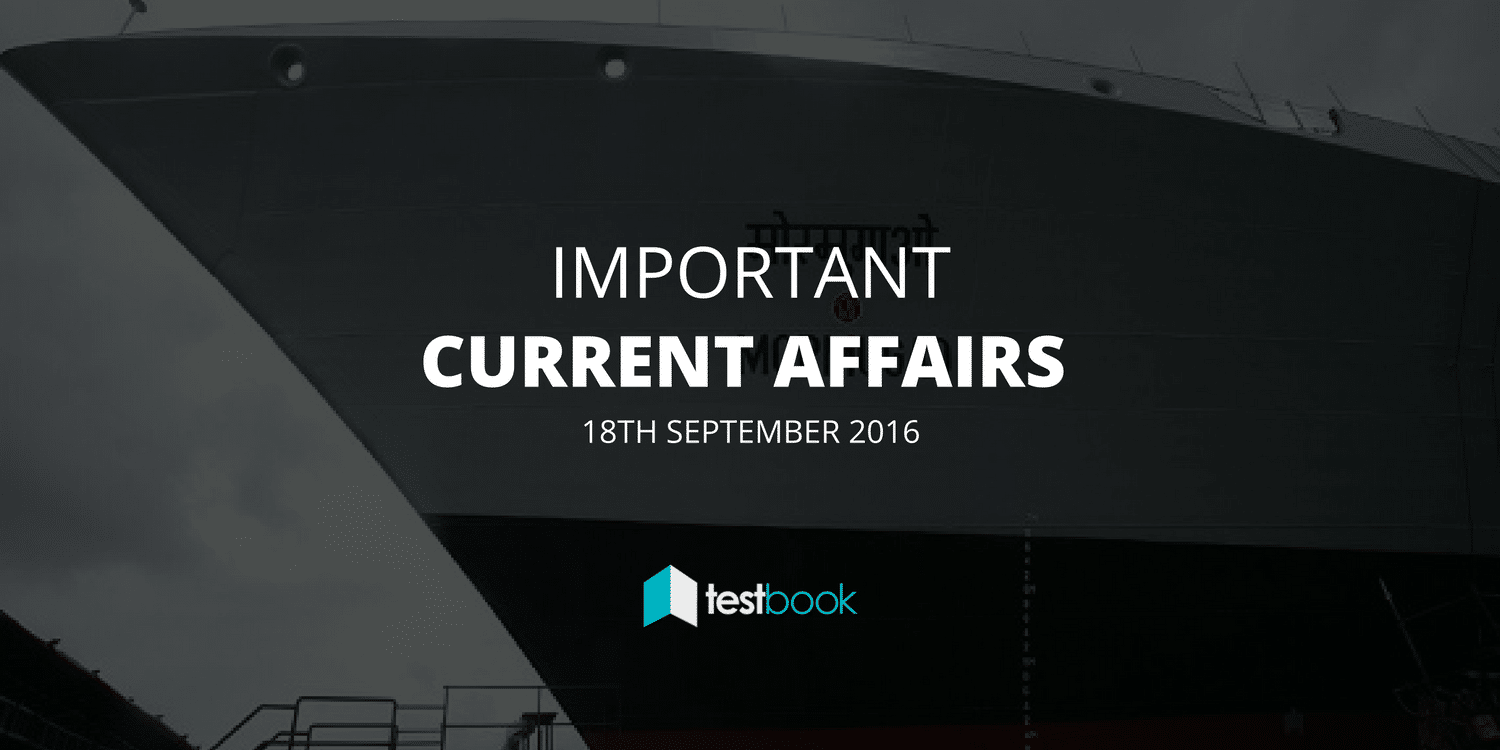 Important Current Affairs 18th September 2016 with PDF