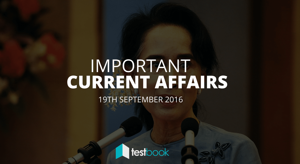 Important Current Affairs 19th September 2016 with PDF