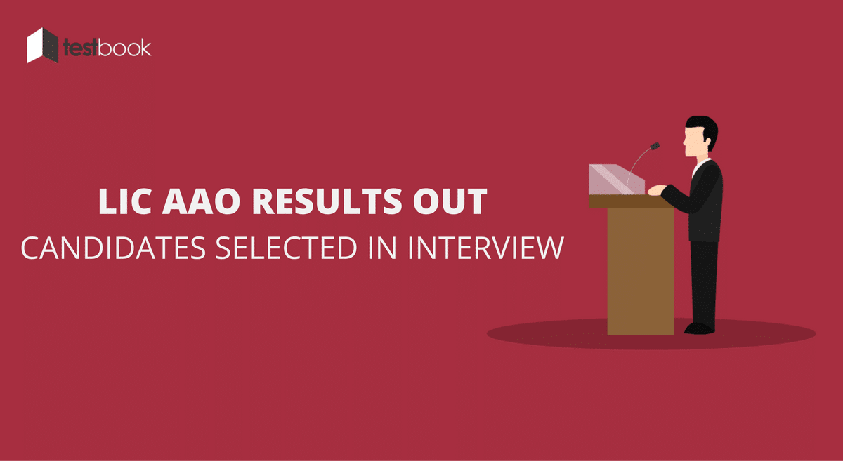 LIC AAO Results Out - Candidates Selected Through Interview