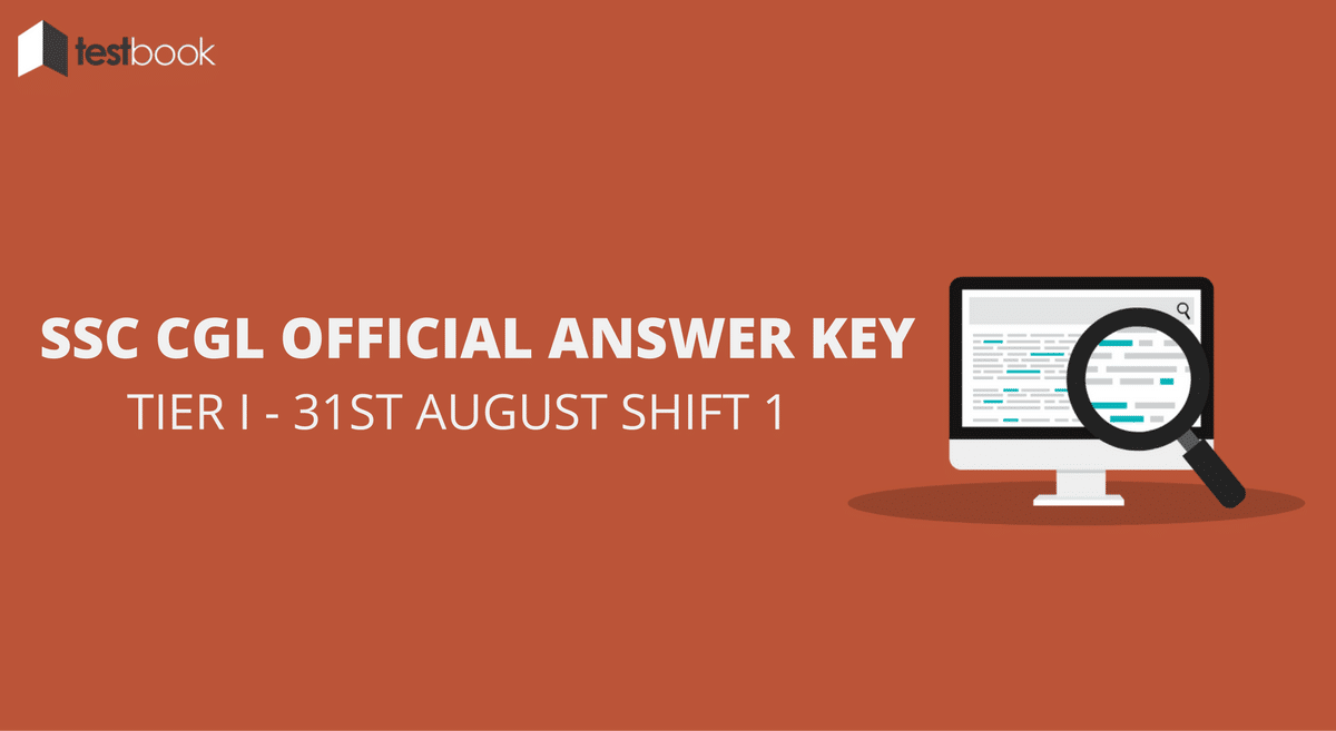 SSC CGL Official Answer Key for Tier I - 31st August Shift 1