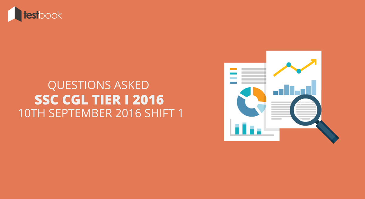 SSC CGL Tier I 10th September 2016 Shift 1 - Questions Asked