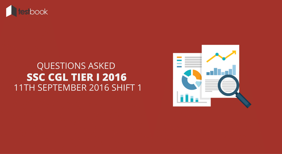 SSC CGL Tier I 11th September 2016 Shift 1 - Questions Asked