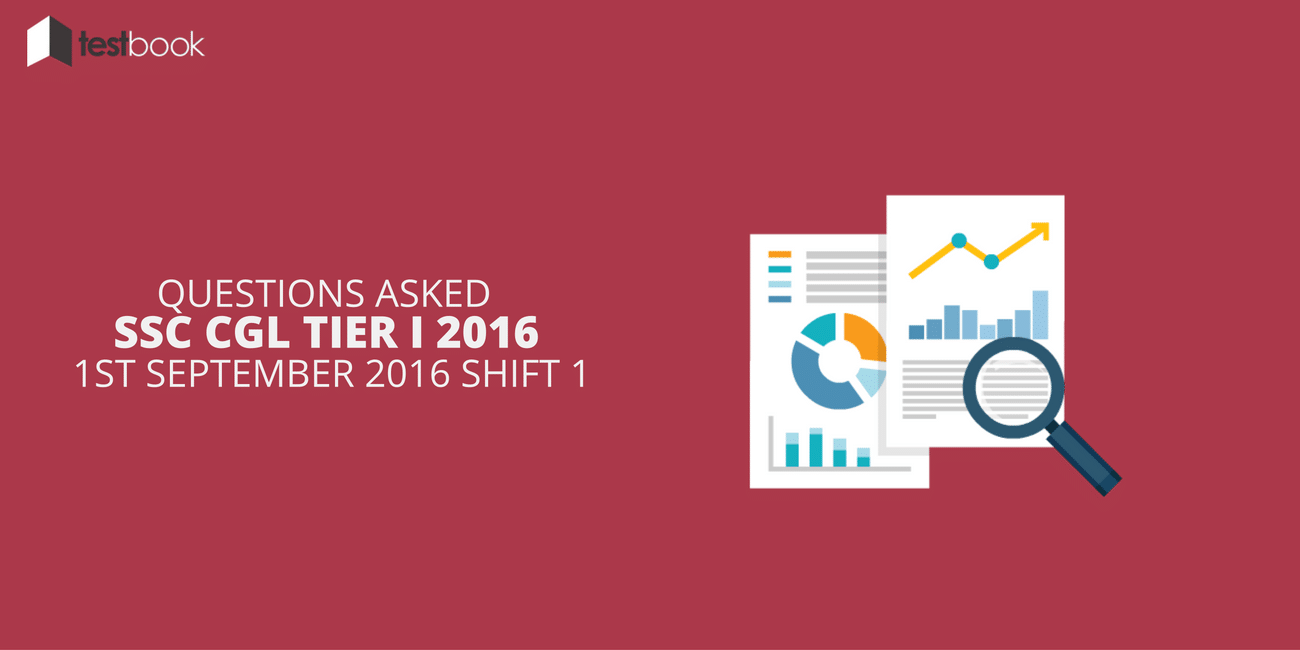 SSC CGL Tier I 1st September 2016 Shift 1 - Questions Asked