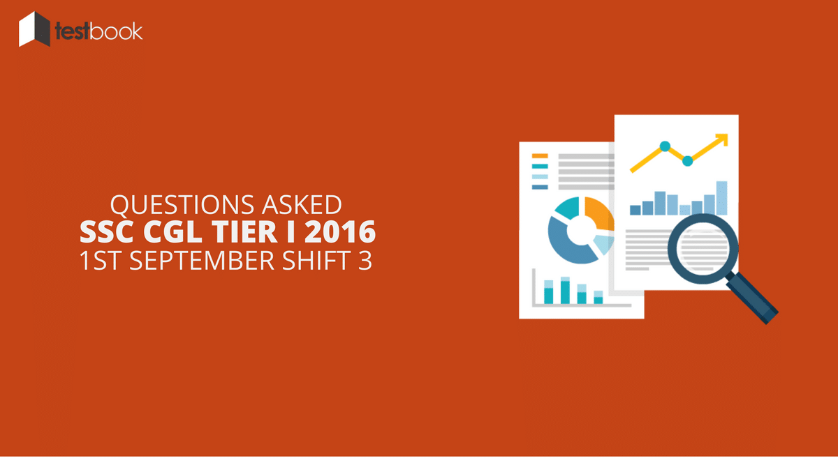 SSC CGL Tier I 1st September 2016 Shift 3 - Questions Asked