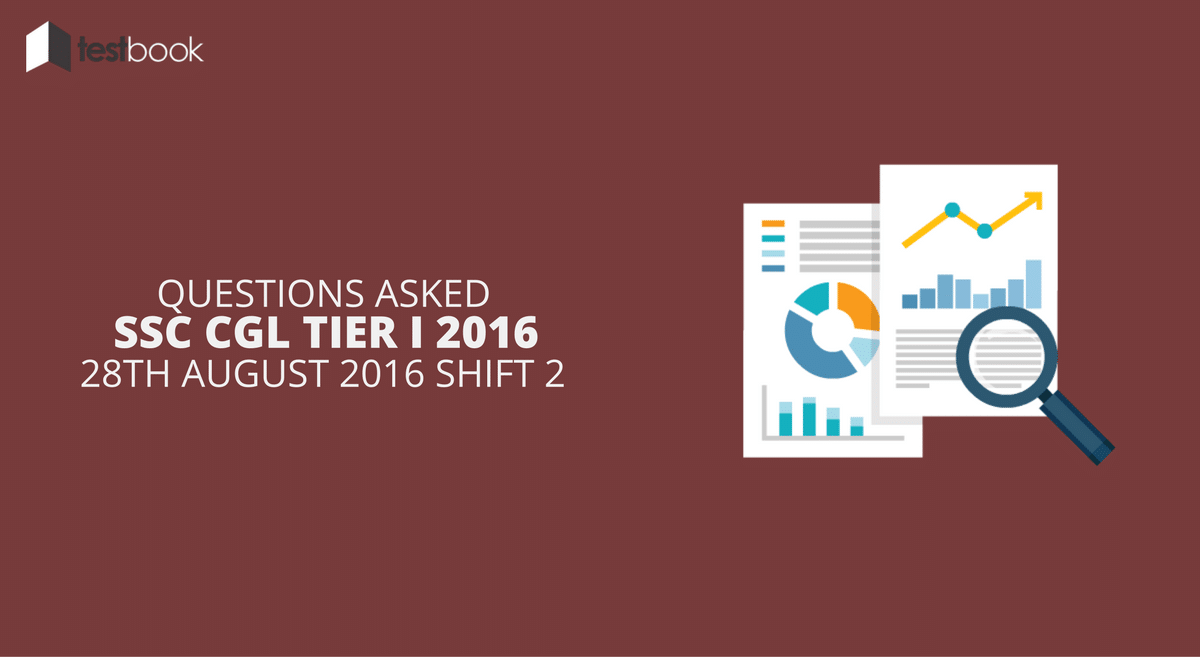 SSC CGL Tier I 28th August 2016 Shift 2 - Questions Asked