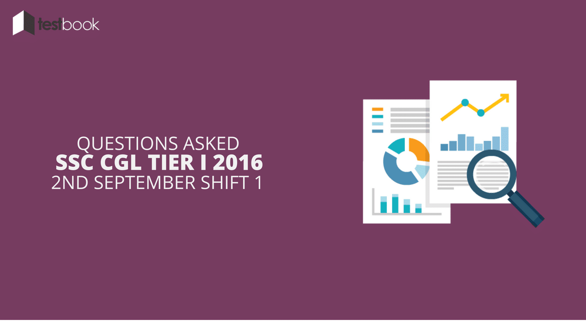 SSC CGL Tier I 2nd September 2016 Shift 1 - Questions Asked