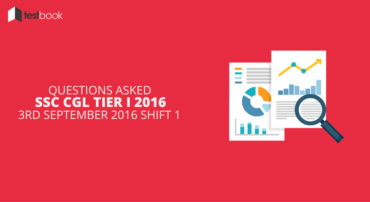 SSC CGL Tier I 3rd September 2016 Shift 1 - Questions Asked