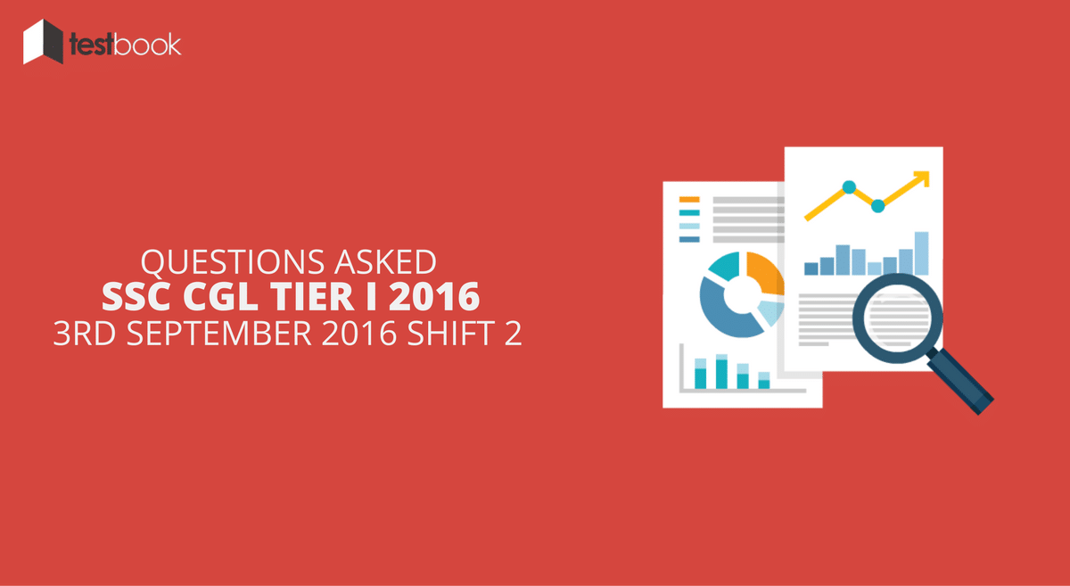 SSC CGL Tier I 3rd September 2016 Shift 2 - Questions Asked