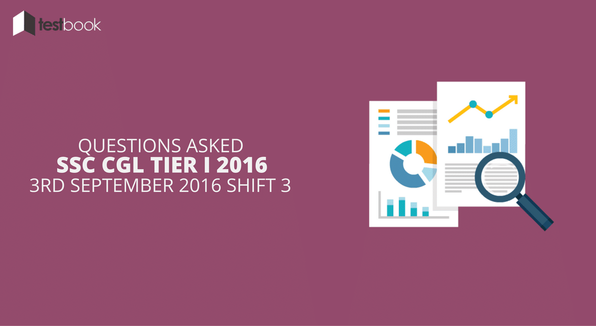 SSC CGL Tier I 3rd September 2016 Shift 3 - Questions Asked