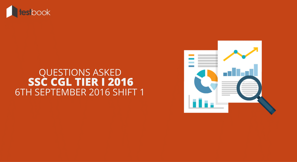SSC CGL Tier I 6th September 2016 Shift 1 - Questions Asked