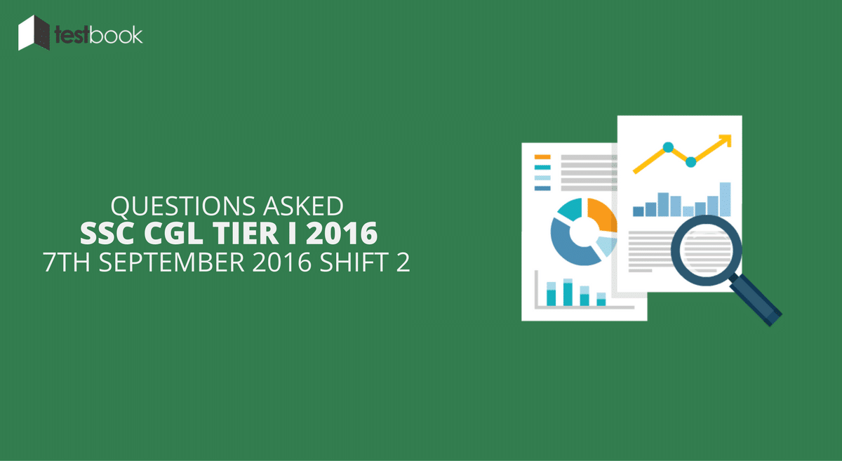 SSC CGL Tier I 7th September 2016 Shift 2 - Questions Asked