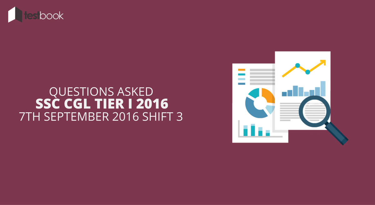 SSC CGL Tier I 7th September 2016 Shift 3 - Questions Asked
