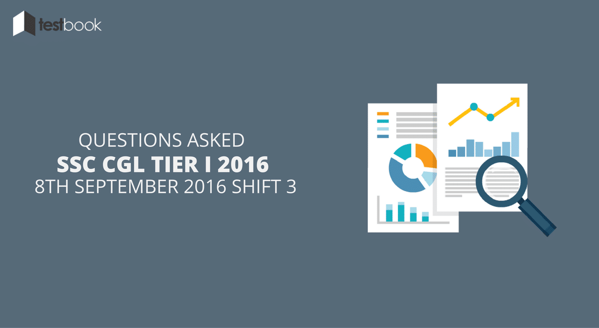 SSC CGL Tier I 8th September 2016 Shift 3 - Questions Asked