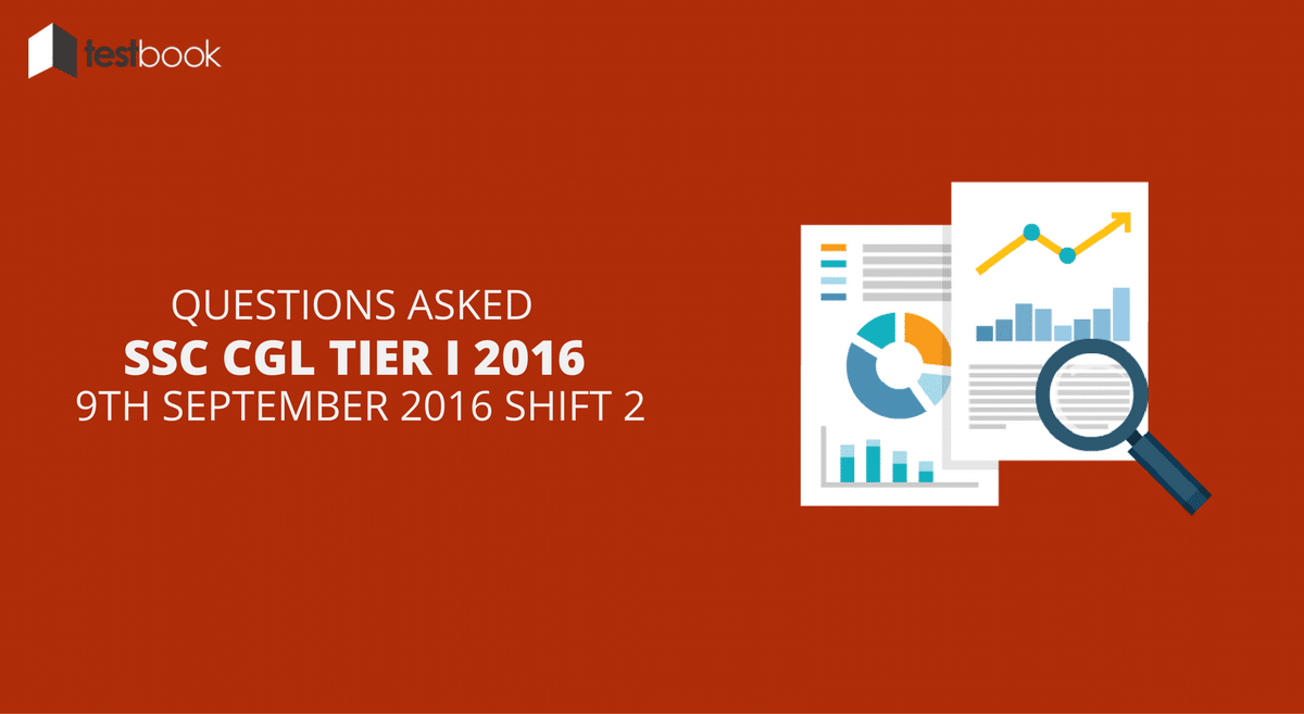 SSC CGL Tier I 9th September 2016 Shift 2 - Questions Asked