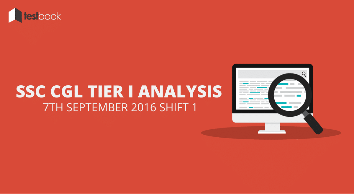 SSC CGL Tier I Analysis 7th September 2016 Shift 1