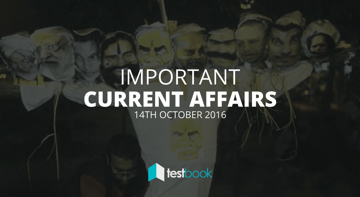 Important Current Affairs 14th October 2016 with PDF