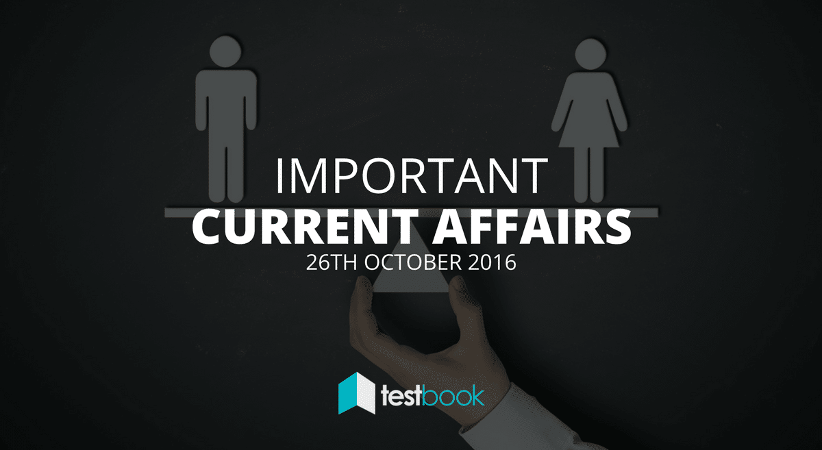 Important Current Affairs 26th October 2016 with PDF