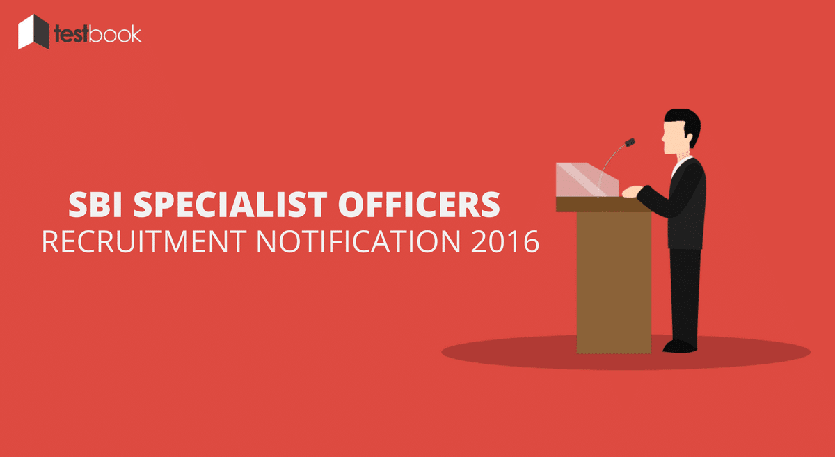 SBI Specialist Officers Recruitment Notification 2016