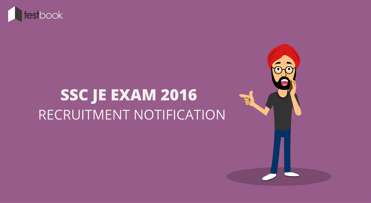 SSC JE Exam Notification for Recruitment 2016