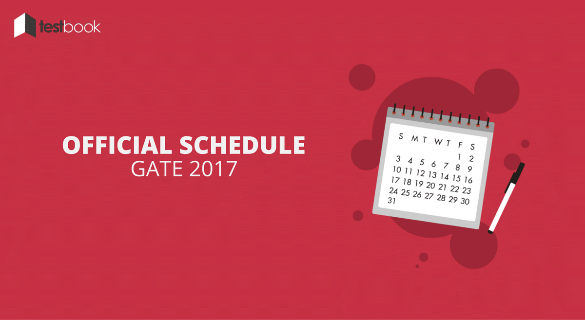GATE Exam Schedule 2017 Out Now!