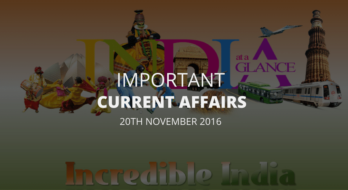 Important Current Affairs 20th November 2016 with PDF
