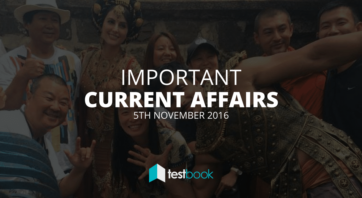 Important Current Affairs 5th November 2016 with PDF
