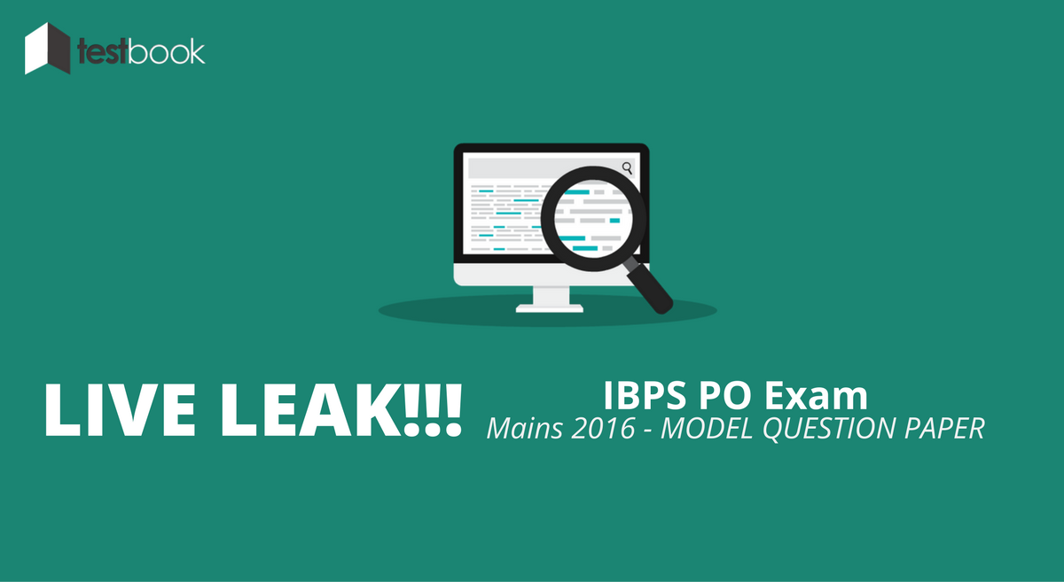 Live Leak - IBPS PO Mains 2016 Model Question Paper based on Predicted Pattern