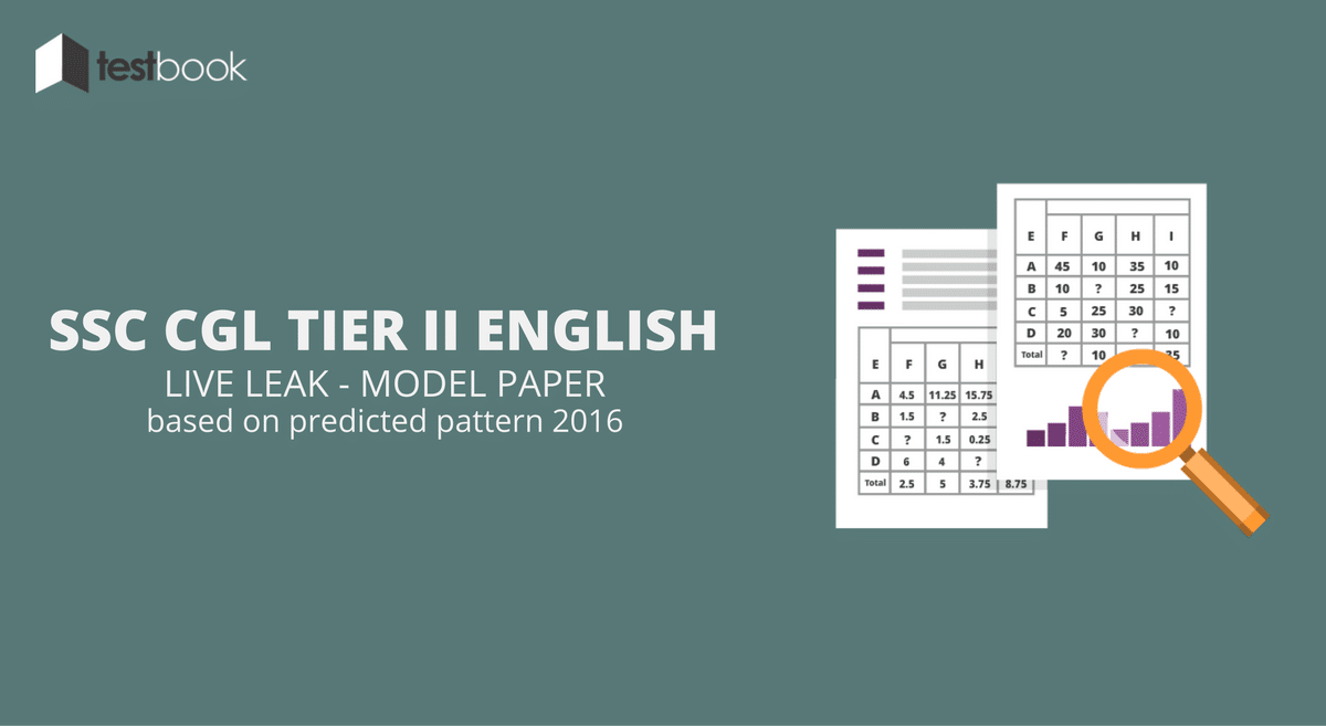 Live Leak - SSC CGL Tier II English Model Question Paper (based on Predicted Pattern 2016)