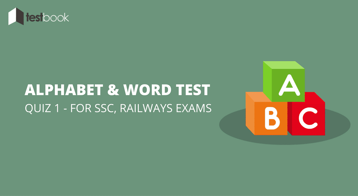 Alphabet and Word Test Quiz 1 for SSC, Railway