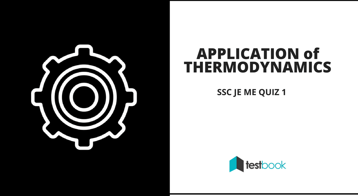 Application of Thermodynamics - SSC JE Mech Quiz 1