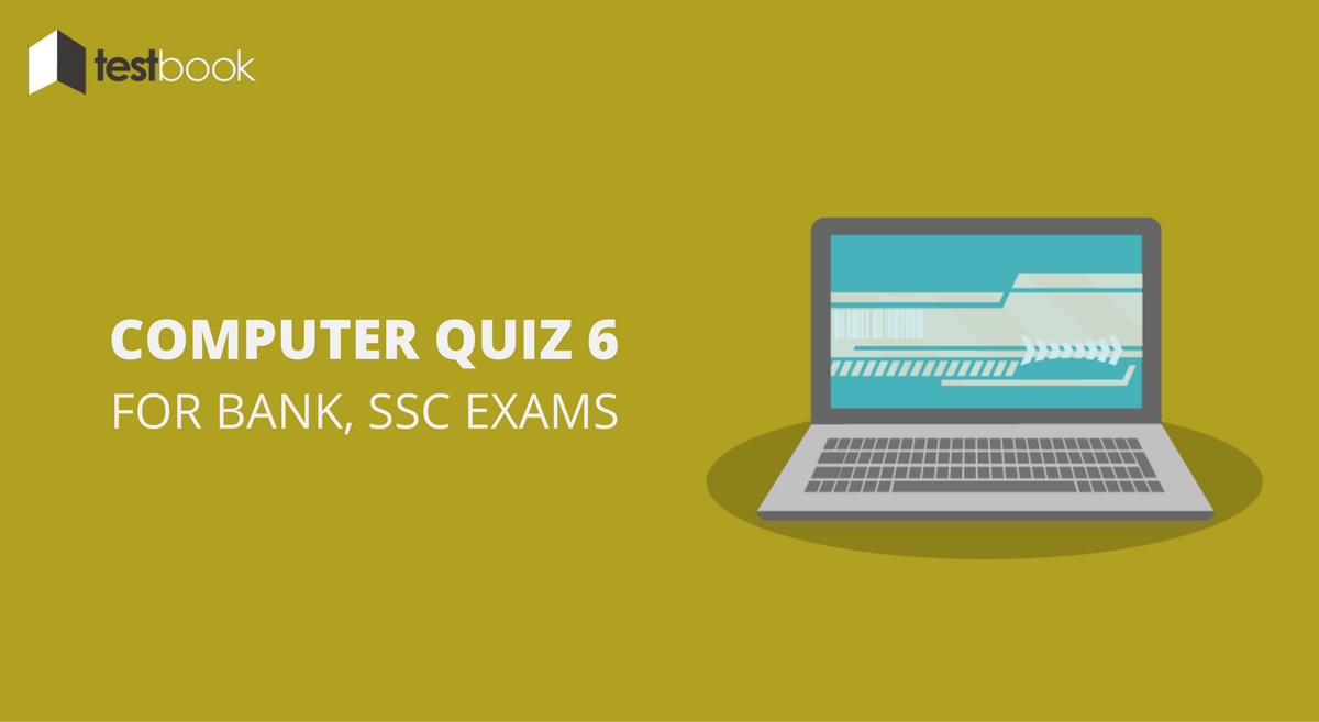 Computer Quiz 6 for Bank, SSC & Other Exams